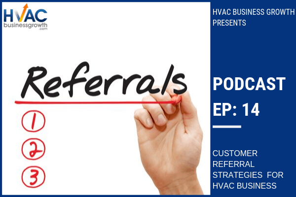 Episode 14: Customer Referral Program Strategies for HVAC Businesses