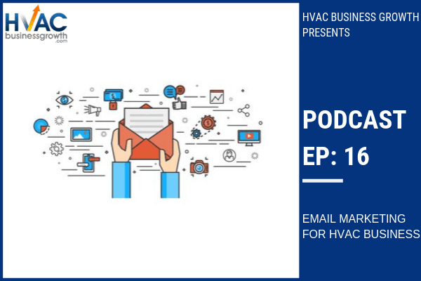 Episode 16: Email Marketing for HVAC Businesses