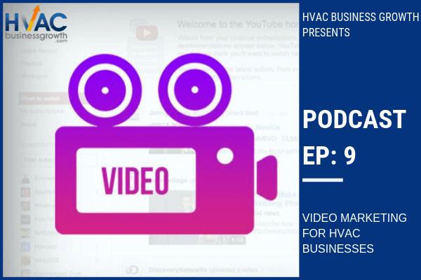 Episode 9: Video Marketing for HVAC Businesses